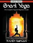 Gnani Yoga: The Complete Yoga for Beginners Guide: Simple Steps to Achieve Yoga Meditation by Arunth Vashwani (Paperback / softback, 2014)