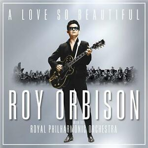 ROY-ORBISON-A-LOVE-SO-BEAUTIFUL-amp-THE-ROYAL-PHILHARMONIC-ORCHESTRA-NEW-CD