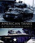 American Tanks & AFVs of World War II by Mike Green, Michael Green (Hardback, 2014)