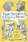 Food Security for the Faint of Heart by Robin Wheeler (Paperback, 2008)