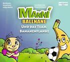 Manni Ballnane von Ben Rückerl, Carola Kupfer und Stefan Plötz (2015, Gebundene Ausgabe)