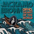 Oh No. The Drift Of The World by Jackamo Brown (CD, Aug-2012, Speech Development)
