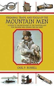 Firearms-Traps-and-Tools-of-the-Mountain-Men-A-Guide-to-the-Equipment-of-the