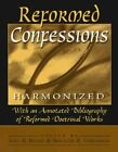 Reformed Confessions Harmonized by Baker Publishing Group (Paperback, 1999)