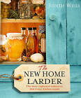 The New Home Larder by Judith Wills (Hardback, 2009)