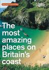 The Most Amazing Places on Britain's Coast by Reader's Digest (Paperback, 2010)