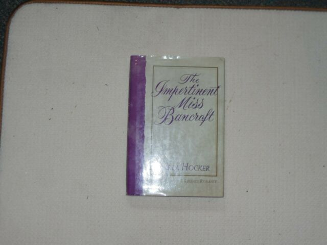 THE IMPERTIMENT MISS BANCROFT by KARLA HOCKER (Hardcover, 1991)