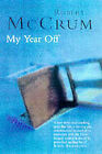 My Year Off: Rediscovering Life After a Stroke by Robert McCrum (Paperback, 1999)
