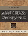 Articles of Impeachment of Transcendent Crimes, Injuries, Misdemeanours, Oppressions, and High Breach of Trust, Committed by Col. Philip Jones Exhibited by Mr. Bledry Morgan, and Read in Parliament, the 18th of May, 1659 (1659) by Bledry Morgan (Paperback / softback, 2010)