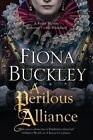 Perilous Alliance: A Tudor Mystery by Fiona Buckley (Hardback, 2015)
