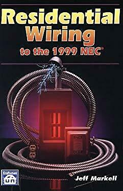 Residential Wiring to the 1999 NEC by Markell, Jeff