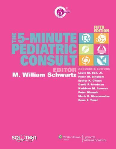 The 5-minute consult: the 5-minute pediatric consult (2008.
