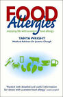 Food Allergies: Enjoying Life with a Severe Food Allergy by Tanya Wright (Paperback, 2001)