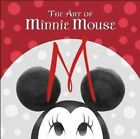 The Art of Minnie Mouse by Disney Editions (Hardback, 2016)