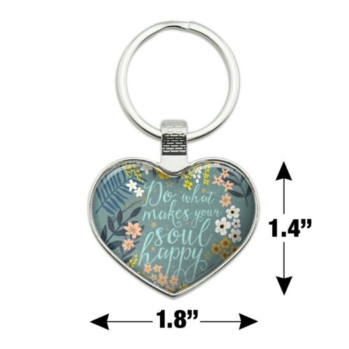 Do What Makes Your Soul Happy Heart Love Metal Keychain Key Chain Ring