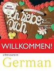 Willkommen: A German Course for Adult Beginners: Student Book by Paul Coggle, Heiner Schenke (Paperback, 2009)