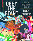 Obey the Giant: Life in the Image World: Volume 2 by Rick Poynor (Paperback, 2007)
