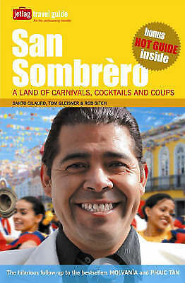 """""""AS NEW"""" SAN SOMBRERO: A LAND OF CARNIVALS, COCKTAILS AND COUPS, SANTO CILAURO,"""