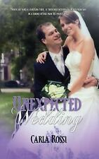 Unexpected Wedding by Carla Rossi (2014, Paperback)