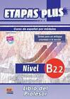 Etapas Plus B2.2. Proyectos, Textos y Co von Sonia Eusebio Hermira, Isabel de Dios Martín und Berta Sarralde Vizuete (2013, Taschenbuch)