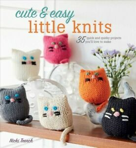 Cute-amp-Easy-Little-Knits-35-quick-and-quirky-projects-you-039-ll-love-to-make