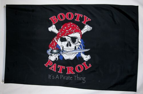 Booty Patrol Pirate Flag 3/' X 5/' It/'s A Pirate Thing Indoor Outdoor Banner