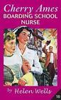 Cherry Ames Nurse Stories: Cherry Ames, Boarding School Nurse by Helen Wells (2007, Hardcover)