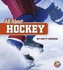 All about Hockey by Matt Doeden (Hardback, 2015)