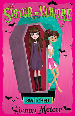 1 of 1 - Switched (My Sister the Vampire) by Sienna Mercer