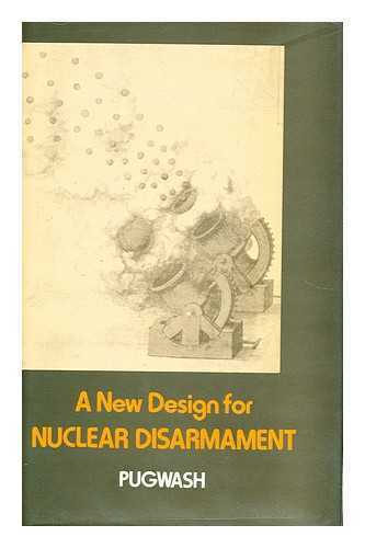 A new design for nuclear disarmament : [proceedings of the Symposium held...