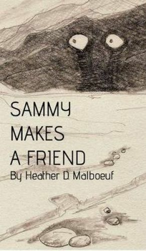 Sammy Makes a Friend by Malboeuf, Heather D. Hcover