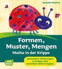 Formen, Muster, Mengen - Mathe in der Krippe von Jeanette Boetius (2014, Taschenbuch)