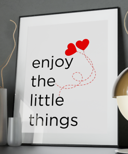 Enjoy Little Things Inspirational Quote Poster Art Print A3 A4 A5 Valentine Wall