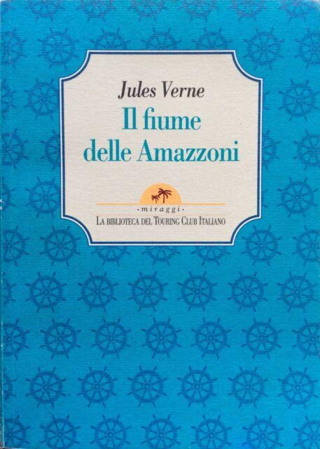 IL FIUME DELLE AMAZZONI-JULES VERNE-Ed.TOURING-classici-avventura