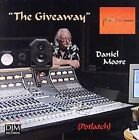 The Giveaway by Daniel Moore (CD, 2007, DJM Records)