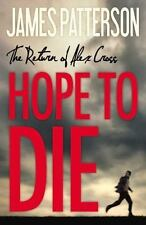 HOPE TO DIE Hardcover James Patterson Alex Cross Series Book 22 FREE SHIPPING