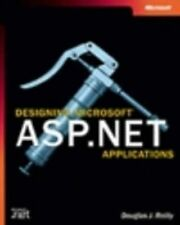 Designing Microsoft ASP.NET Applications by Douglas J. Reilly (Mixed media produ