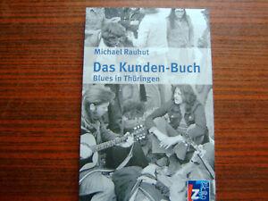 Das Kunden-Buch –Blues In Thüringen von Michael Rauhut