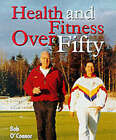 Health and Fitness Over Fifty by Christine L. Wells, Bob O'Connor (Paperback, 1999)