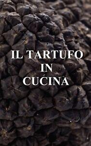 Il-Tartufo-In-Cucina-Ricettario-e-guida-alla-abbinamento-con-i-vini