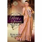 Culper Ring: Ring of Secrets 1 by Roseanna M. White (2013, Paperback)