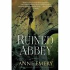 Ruined Abbey: A Collins-Burke Mystery by Anne Emery (Paperback, 2016)