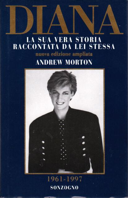 Morton, Andrew - DIANA la sua vera storia - Sonzogno 1997