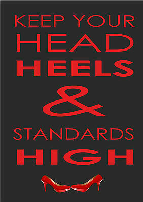9e5ab0d02b44c Keep Your Head Heels & Standards High - Inspiring Quote Print Poster   eBay