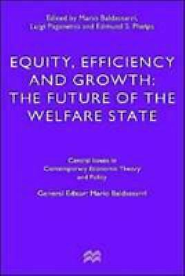 Equity, Efficiency and Growth : The Future of the Welfare State Hardcover