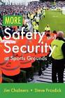 More Safety and Security at Sports Grounds by Steve Frosdick, Jim Chalmers (Paperback, 2011)