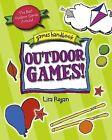 Outdoor Games: The Best Outdoor Games Around by Lisa Regan (Paperback, 2011)