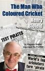 The Man Who Coloured Cricket by Henry Blofeld (Paperback, 2015)