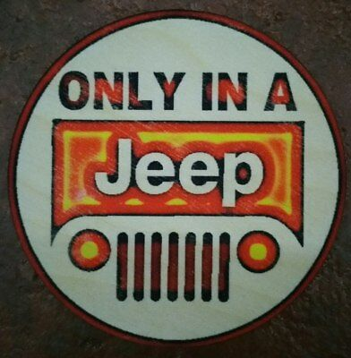 """(4) ONLY IN JEEP WOOD COASTERS (3 1/2"""" DIAMETER) GARAGE MAN CAVE MECHANIC DECOR"""