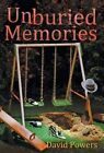 Unburied Memories by David C Powers (Hardback, 2014)
